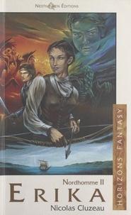 Nicolas Cluzeau - Nordhomme Tome 2 : Erika.