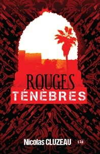 Nicolas Cluzeau - Rouges ténèbres.