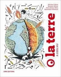 Nicolas Coltice et Romain Jolivet - La Terre à l'oeil nu.