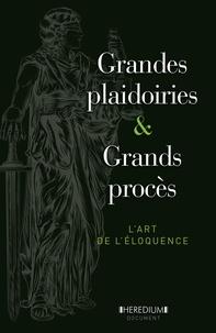 Nicolas Corato - Grandes plaidoiries & grands procès - L'art de l'éloquence depuis le XVe siècle.