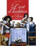 Nicolas Courtin - L'Art d'habiter à Paris au XVIIe siècle - L'ameublement des hôtels particuliers.