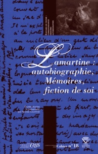 Nicolas Courtinat - Lamartine : autobiographie, Mémoires, fiction de soi.