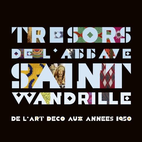 Nicolas Coutant et Pascal Pradié - Trésors de l'Abbaye Saint-Wandrille - De l'art déco aux années 1950.