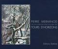 Nicolas Crispini - Pierre Merminod - Tours d'horizons 1948 dessins, aquarelles, pastels, acryliques, huiles et collages, 2009.