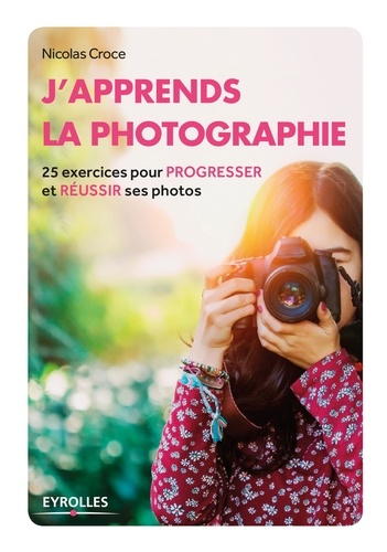 J'apprends la photographie - Nicolas Croce - 9782212169607 - 9,49 €