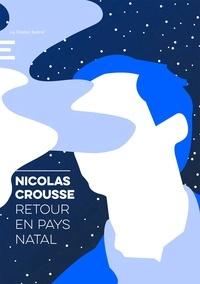 Nicolas Crousse - Retour en pays natal.