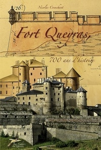 Nicolas Crunchant - Fort Queyras, 700 ans d'histoire.