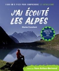 Nicolas Crunchant - J'ai écouté les Alpes.