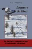 Nicolas Crunchant - La guerre des Tétras.