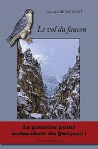 Nicolas Crunchant - Le vol du faucon.