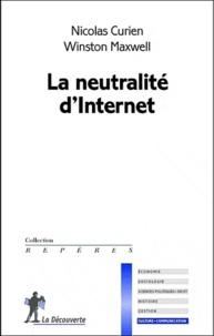 Nicolas Curien et Winston Maxwell - La neutralité d'Internet.