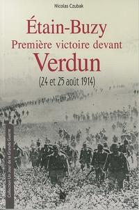 Nicolas Czubak - Etain-Buzy 1re victoire devant Verdun (24-25 août 1914) - Journée des Dupes dans la Woëvre.