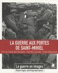 Nicolas Czubak - La guerre aux portes de Saint-Mihiel - Fort du Camp des Romains - Fort de Liouville - Forêt d'Apremont.
