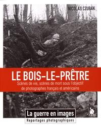 Nicolas Czubak - Le Bois-le-Prêtre - Scènes de vie, scènes de mort sous l'objectif de photographes français et américains.