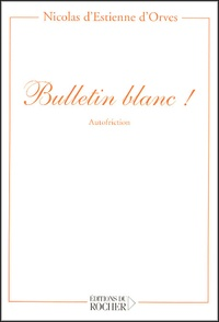 Nicolas d' Estienne d'Orves - Bulletin blanc ! - Autofriction.