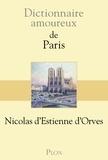 Nicolas d' Estienne d'Orves - Dictionnaire amoureux de Paris.