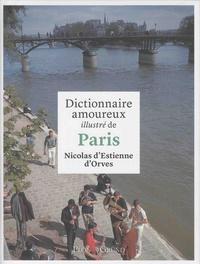 Nicolas d' Estienne d'Orves - Dictionnaire amoureux illustré de Paris.