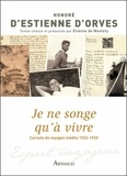Nicolas d'Estienne d' Orves - Je ne songe qu'à vivre - Carnets de voyage 1923-1933.
