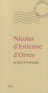 Nicolas d'Estienne d' Orves - Je pars à l'entracte.