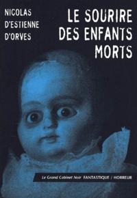 Nicolas d' Estienne d'Orves - Le sourire des enfants morts.