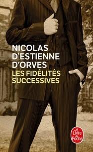Nicolas d'Estienne d' Orves - Les fidélités successives.