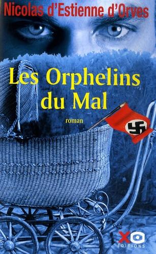 Nicolas d' Estienne d'Orves - Les Orphelins du Mal.