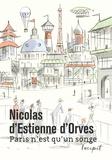 Nicolas d' Estienne d'Orves - Paris n'est qu'un songe.
