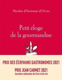 Nicolas d' Estienne d'Orves - Petit éloge de la gourmandise.