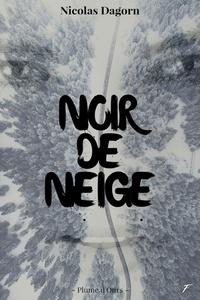 Nicolas Dagorn - Noir de neige.