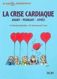 Nicolas Danchin et Emmanuel Cuzin - La crise cardiaque - Anant-pendant-après.