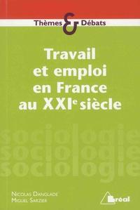 Nicolas Danglade et Miguel Sarzier - Travail et emploi en France au XXIe siècle.