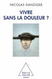 Nicolas Danziger - Vivre sans la douleur ?.