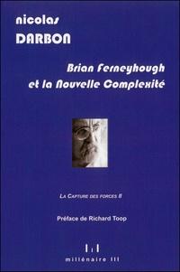 Nicolas Darbon - Brian Ferneyhough et la nouvelle complexité.