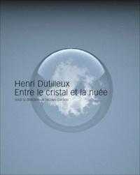 Nicolas Darbon - Henri Dutilleux, entre le cristal et la nuée.