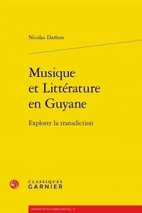 Nicolas Darbon - Musique et Littérature en Guyane - Explorer la transdiction.