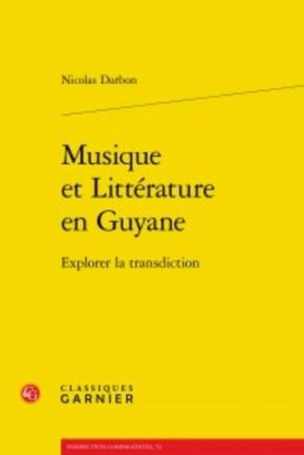Musique et Littérature en Guyane. Explorer la transdiction