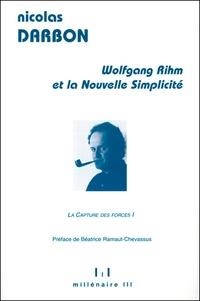 Nicolas Darbon - Wolfgang Rihm et la nouvelle simplicité.