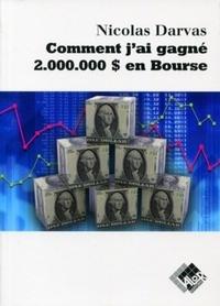 Nicolas Darvas - Comment j'ai gagné 2 000 000$ en Bourse.