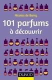 Nicolas de Barry - 101 parfums à découvrir.