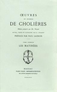 Nicolas de Cholières - Oeuvres du seigneur de Cholières - 2 volumes : Tome 1, Les Matinées ; Tome 2, Les Après-dînées.