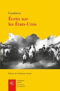 Nicolas de Condorcet - Ecrits sur les Etats-Unis.