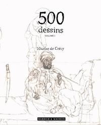 Nicolas de Crécy - 500 dessins - Volume 1.