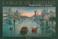 Nicolas de Crécy - L'Orgue de Barbarie.