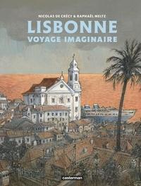 Nicolas de Crécy et Raphaël Meltz - Lisbonne - Voyage imaginaire.