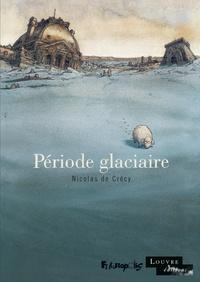 Nicolas de Crécy - Période glaciaire.