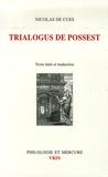 Nicolas de Cues - Dialogue à trois sur le pouvoir-est - Trialogus de possest.