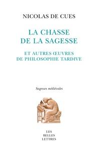 La chasse de la sagesse et autres oeuvres de philosophie tardive.pdf