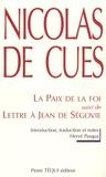 Nicolas de Cues - La paix de la foi suivi de Lettre à Jean de Ségovie.