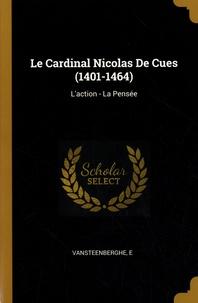Nicolas de Cues - Le Cardinal Nicolas De Cues (1401-1464) - L'action - La Pensée.