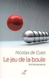 Nicolas de Cues - Le jeu de la boule.